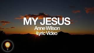 Anne Wilson My Jesus Lyrics Let Me Tell You About My Jesus - مهرجانات