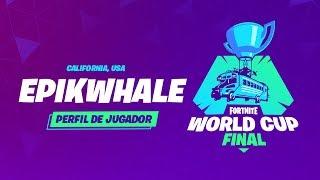 Fortnite World Cup - Perfil de jugador - Epikwhale