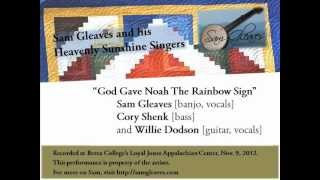 God Gave Noah The Rainbow Sign - Sam Gleaves and his Heavenly Sunshine Singers