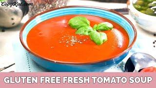 Gluten Free Fresh Tomato Soup