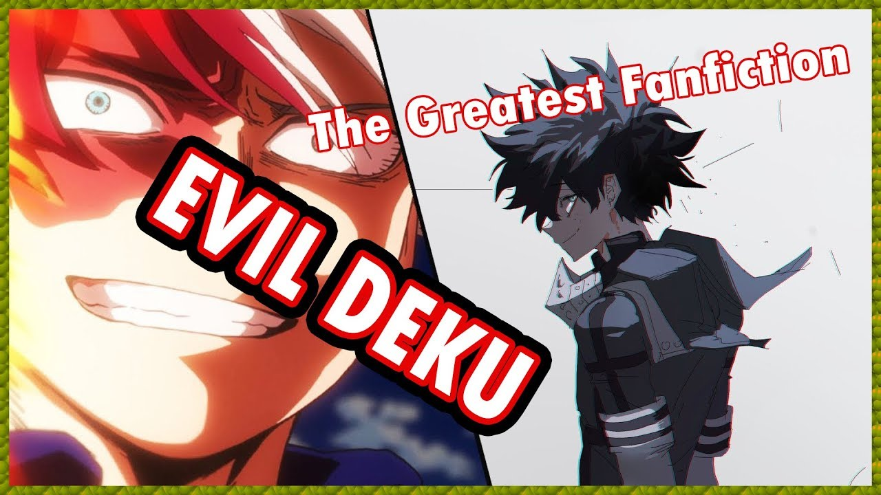 THE GREATEST EVIL DEKU/IZUKU FANFICTION EVER!! | Good and Evil by Roxas  Itsuka Fanfiction Review
