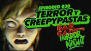 Terror y Creepypastas - BarcadeVG HORROR Night 030