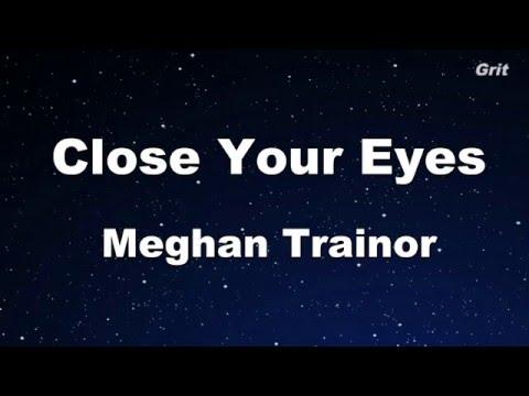 Close Your Eyes - Meghan Trainor Karaoke 【No Guide Melody】Instrumental