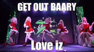 Love iz - Get Out Baary | Zet New Year Party