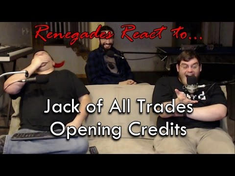 Renegades React to... Jack of All Trades Opening Credits