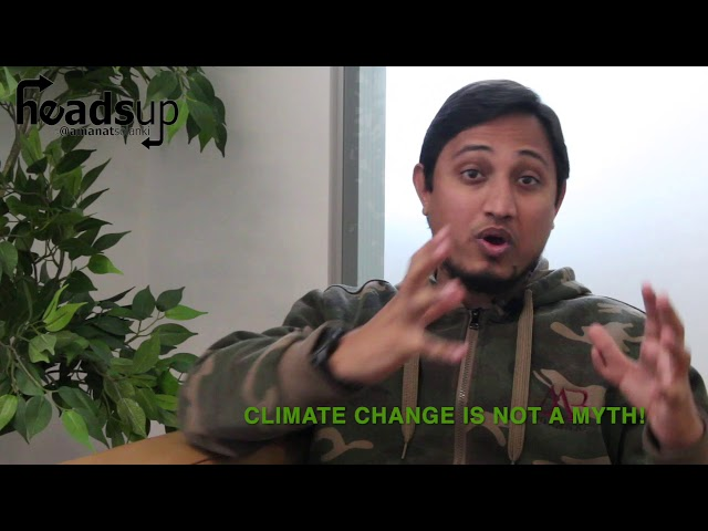 HeadsUp with Amanat Solanki | #30: CLIMATE CHANGE IS NOT A MYTH!