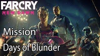 Far Cry New Dawn Mission Days Of Blunder