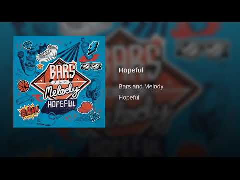 Hopeful - Bars and Melody (audio)