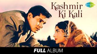Kashmir Ki Kali | Full Album |Shammi Kapoor | Sharmila Tagore | Diwana Hua Badal | Taarif Karoon Kya