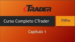 Curso Ctrader COMPLETO CAP 1