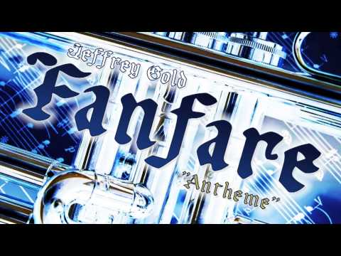 "Fanfare (""Antheme"") - Composer: Jeffrey Gold"