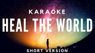 HEAL THE WORLD KARAOKE Short version