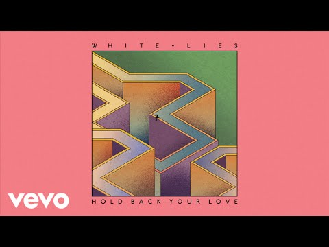 White Lies - Hold Back Your Love (Official Audio)
