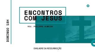 Culto Noite - Domingo 11/10/20 - O Milagre da Ressurreição - Rev. Philippe Almeida