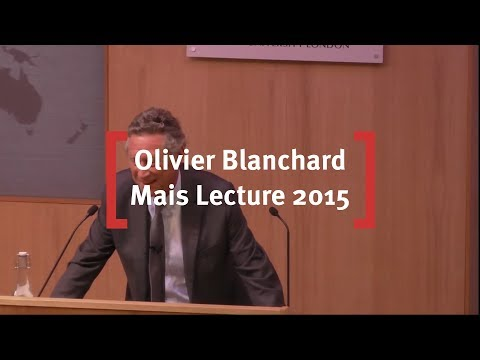 Mais Lecture - Olivier Blanchard, Departing Chief Economist International Monetary Fund