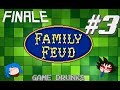 Family Feud - Anal Pregnancy Hell - Part 3 Finale - Game Drunks