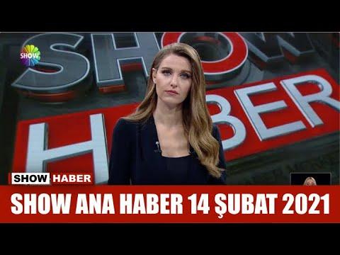Show Ana Haber 14 Şubat 2021