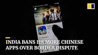 India bans another 118 Chinese apps as border tensions escalate