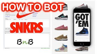 HOW TO BOT Nike SNKRS Sneakers App - BNB Better Nike Bot Setup Guide Tutorial 2019