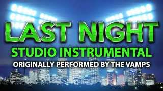 Last Night (Cover Instrumental) [In the Style of The Vamps]