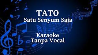 Tato - Satu Senyum Saja Karaoke