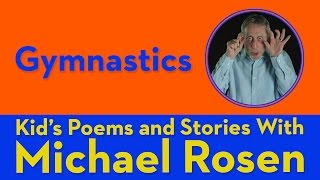 Gymnastics - Kids' Poems and Stories With Michael Rosen
