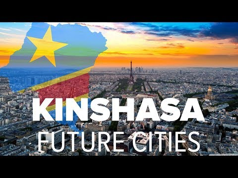Discover why DR Congo's Kinshasa is the Future Mega City of