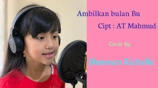 Download Mp3 Ambilkan Bulan Bu  Cipt : At Mahmud   Cover By Shannen Richelle