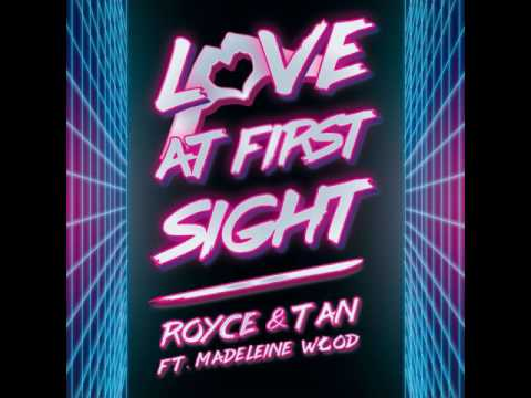 ROYCE & TAN feat MADELEINE WOOD - LOVE AT FIRST SIGHT