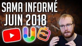 Sama Informé de Juin 2018 : HolyCube, Utip, IGTV, etc