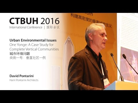 "CTBUH 2016 China Conference - David Pontarini ""A Case Study for Complete Vertical Communities"""
