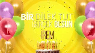 İyi ki doğdun İREM- İsme Özel Doğum Günü Şarkısı (FULL VERSİYON)