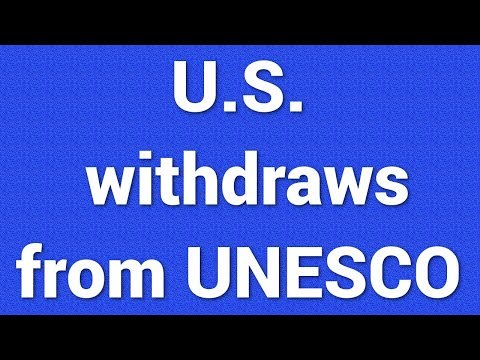 U.S. withdraws from UNESCO over