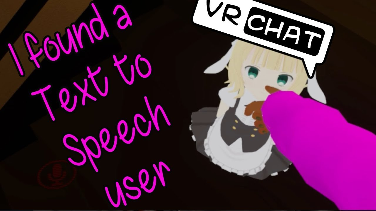 VRchat Adventures - I found a Text To Speech user