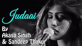 Judaai | Being Indian Music Ft. Akasa Singh & Sandeep Thakur | Jai - Parthiv