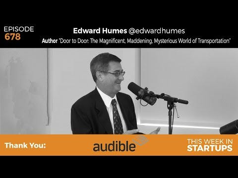 "E678: Pulitzer Prize-winner Edward Humes: ""Door to Door"" transpo, on demand, future fuel & autonomy"