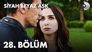 Siyah Beyaz Aşk 28. Bölüm