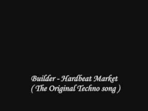 Builder - Heartbeat Market ( The Original Techno Song )