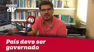 País deve ser governado, o que não pode ser confundido com likes | #RodrigoConstantino