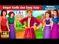 Empat Gadis dan Sang Raja   Four Girls and The King Story   Dongeng Bahasa Indonesia