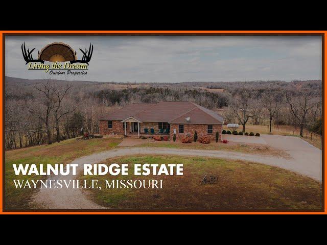Walnut Ridge Estate   Pulaski Co, MO