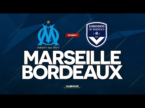 🔴 MARSEILLE - BORDEAUX // ClubHouse ( Om Vs Fcgb )