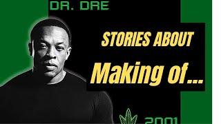 Stories About Making Dr. Dre 2001 Album