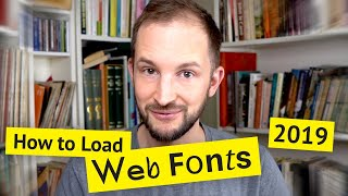 How to Load Web Fonts in 2019 🎆