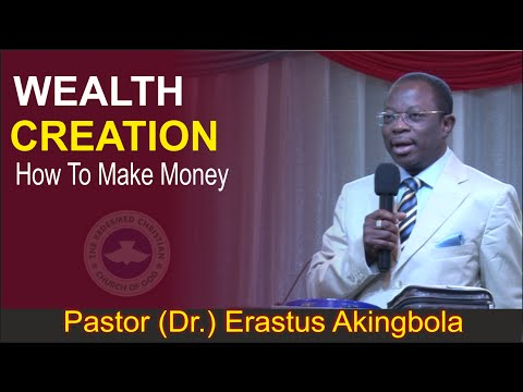 WEALTH CREATION_ Pastor Erastus Akingbola
