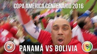 🇵🇦 Panamá vs Bolivia 🇧🇴 | Copa América Centenario | Vlog