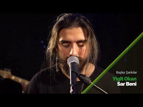 preview Yiğit Okan - Sar Beni | Başka Şarkılar from youtube