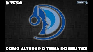 TUTORIAL - COMO ALTERAR O TEMA DO SEU TeamSpeak3