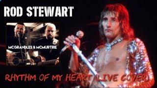 Rhythm Of My Heart (Rod Stewart cover)