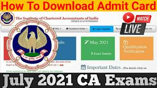 ICAI Live Demo: How To Download Admit Cards For July 2021 CA Exams | ICAI Exam Admit Card Released